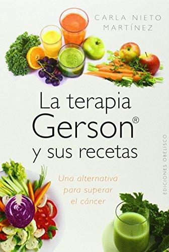 La Terapia Gerson y sus recetas Spanish Edition – LemyDaby